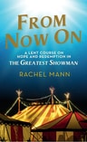 From Now On: A Lent Course on Hope and Redemption in The Greatest Showman' by Rachel Mann